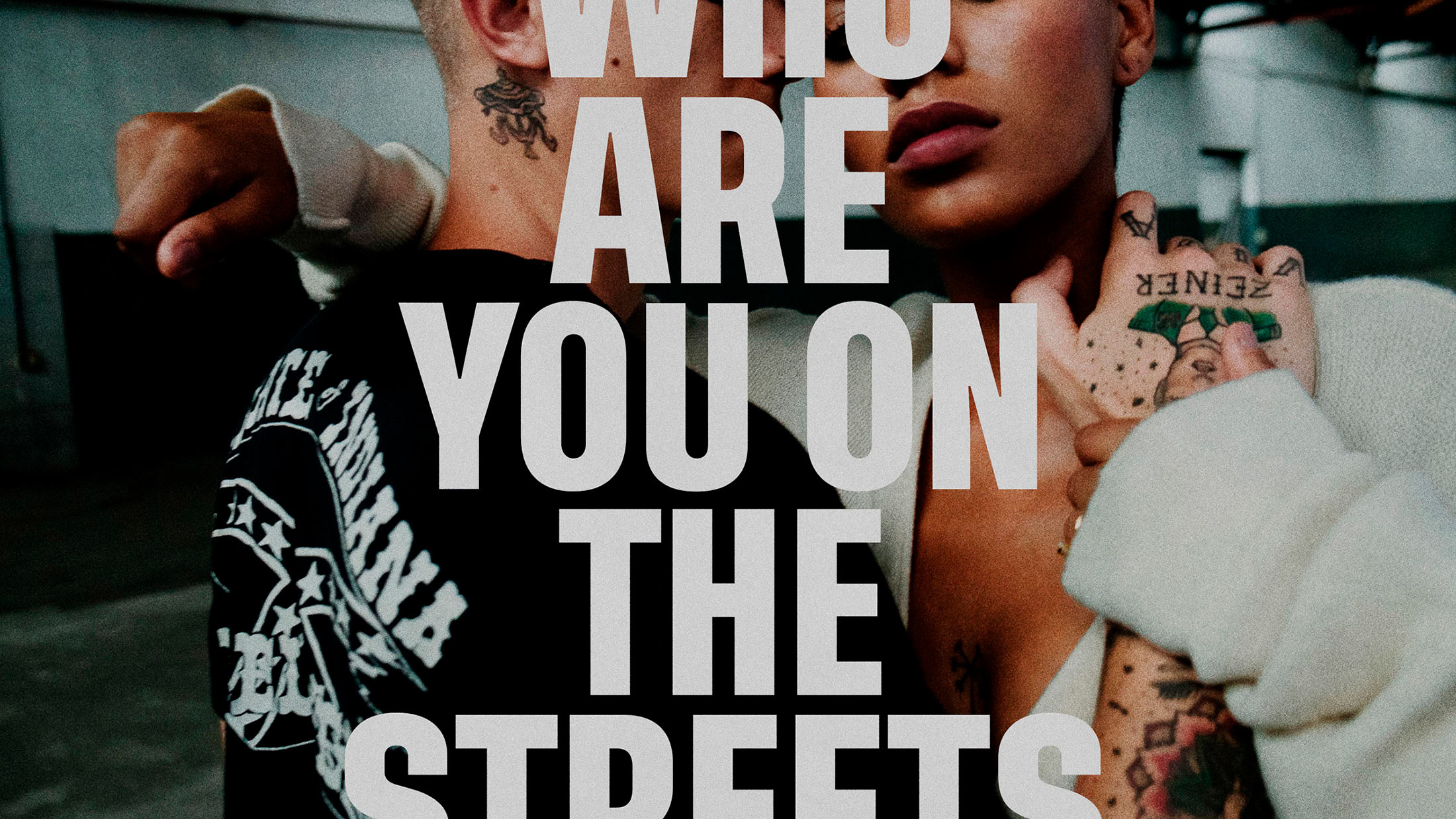 who are you on the streets?
